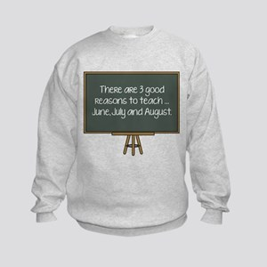 There Are 3 Good Reasons To Teach Kids Sweatshirt