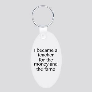 I Became A Teacher For The Money And The Fame Alum
