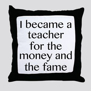 I Became A Teacher For The Money And The Fame Thro
