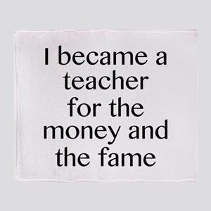 I Became A Teacher For The Money And The Fame Stad