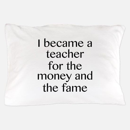 I Became A Teacher For The Money And The Fame Pill