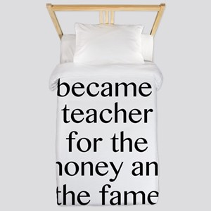 I Became A Teacher For The Money And The Fame Twin