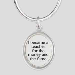 I Became A Teacher For The Money And The Fame Silv
