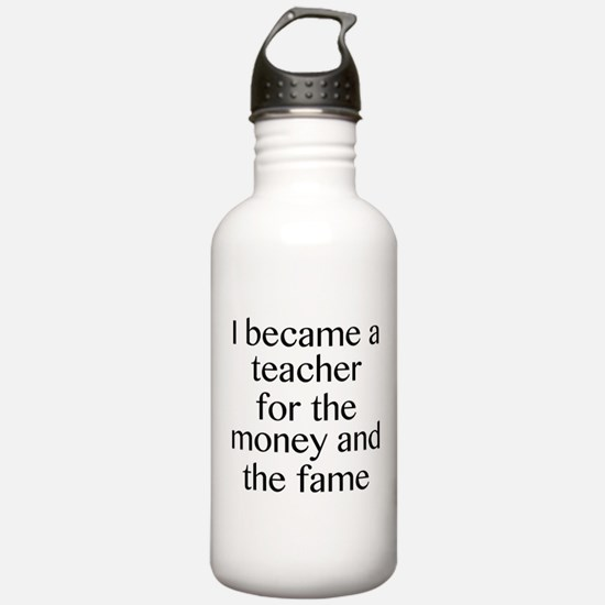 I Became A Teacher For The Money And The Fame Stai