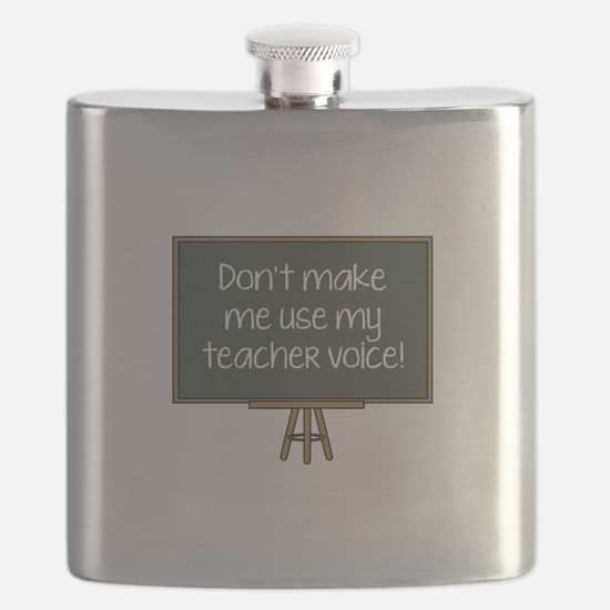Don't Make Me Use My Teacher Voice! Flask