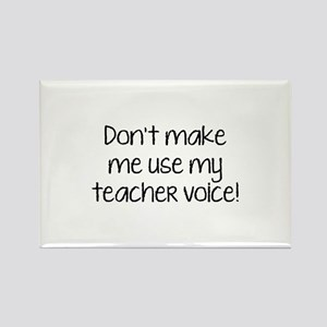 Don't Make Me Use My Teacher Voice! Rectangle Magn