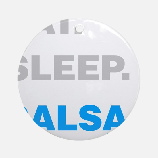 Eat Sleep Salsa Ornament (Round)