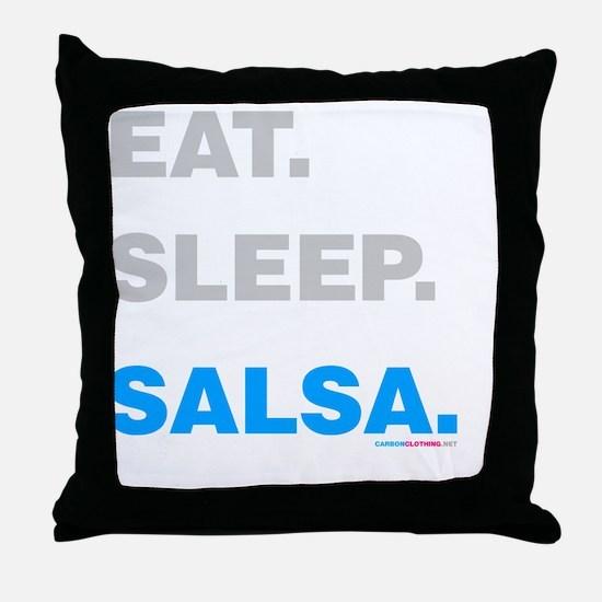 Eat Sleep Salsa Throw Pillow