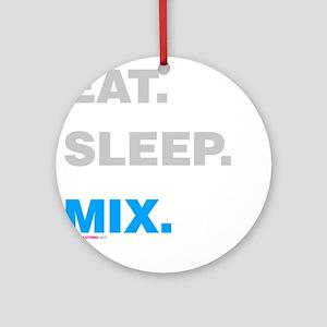 Eat Sleep Mix Ornament (Round)