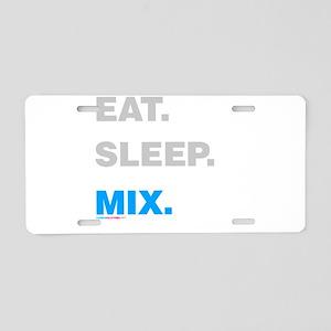 Eat Sleep Mix Aluminum License Plate