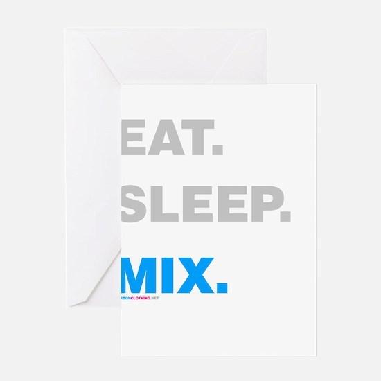 Eat Sleep Mix Greeting Card