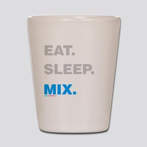 Eat Sleep Mix Shot Glass