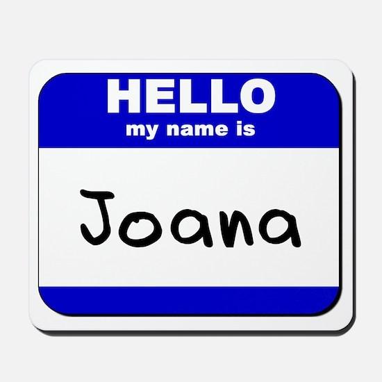 hello my name is joana  Mousepad
