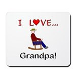I Love Grandpa Mousepad