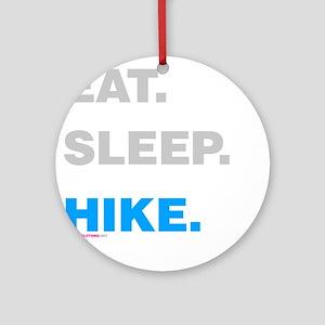 Eat Sleep Hike Ornament (Round)