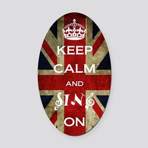 Keep Calm and Sing On Oval Car Magnet