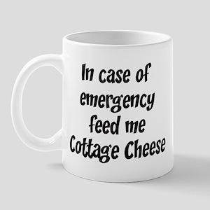 Feed me Cottage Cheese Mug