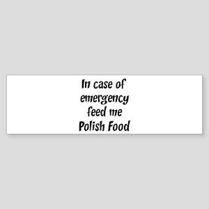 Feed me Polish Food Bumper Sticker