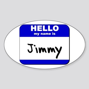 hello my name is jimmy Oval Sticker