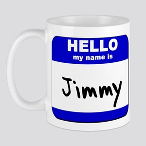 hello my name is jimmy  Mug