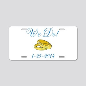 We Do Personalized Dates Aluminum License Plate