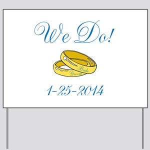 We Do Personalized Dates Yard Sign