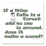 If a Mime Falls in the Forest Square Car Magnet 3