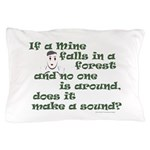 If a Mime Falls in the Forest Pillow Case