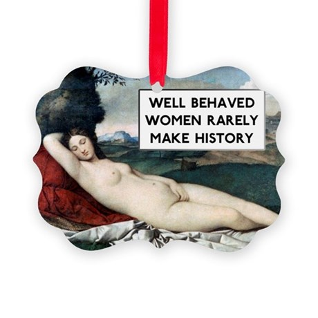 Well Behaved Women Picture Ornament