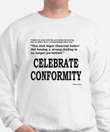 Celebrate Conformity Sweatshirt