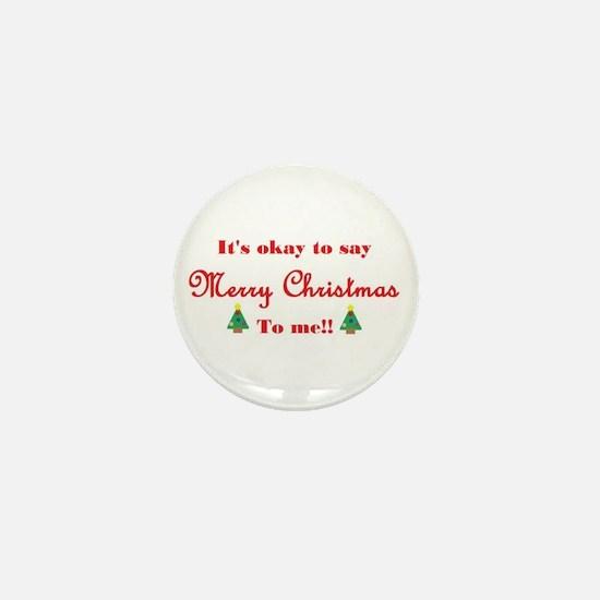 Its Okay To Say Merry Christmas To Me!! Mini Butto