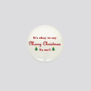 its okay to say merry christmas to me mini butto - Merry Christmas To Me
