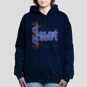 Just in my Head Hooded Sweatshirt