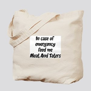 Feed me Meat And Taters Tote Bag
