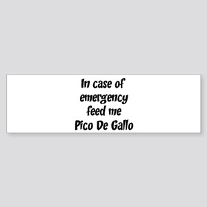 Feed me Pico De Gallo Bumper Sticker