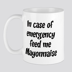 Feed me Mayonnaise Mug