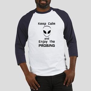 Keep Calm Enjoy The Probing Baseball Jersey