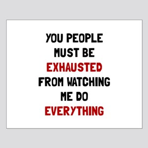 Exhausted Posters