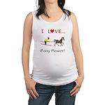 I Love Pony Power Maternity Tank Top