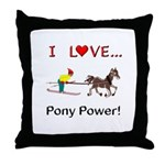 I Love Pony Power Throw Pillow