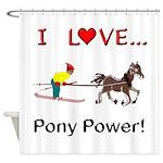 I Love Pony Power Shower Curtain