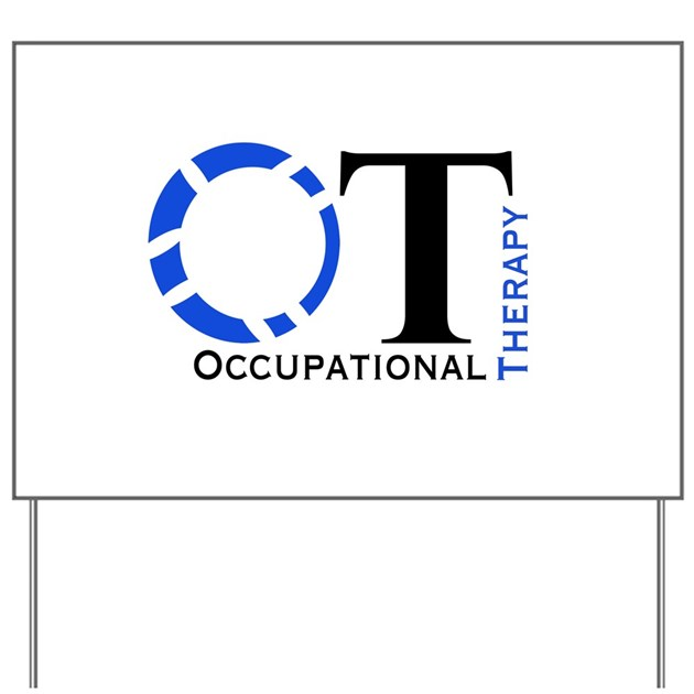 OT Occupational Therapy Yard Sign by OTLife