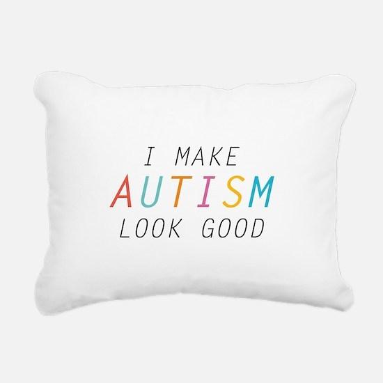 I Make Autism Look Good Rectangular Canvas Pillow