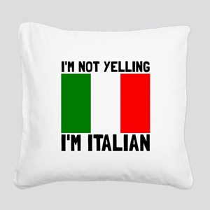 Yelling Italian Square Canvas Pillow