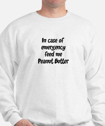 Feed me Peanut Butter Sweatshirt