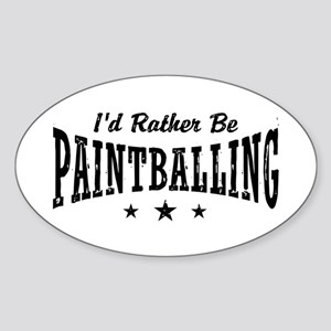 I'd Rather Be Paintballing Sticker (Oval)