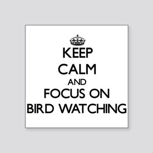 Keep calm and focus on Bird Watching Sticker