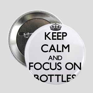 """Keep calm and focus on Bottles 2.25"""" Button"""