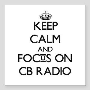 Keep calm and focus on Cb Radio Square Car Magnet