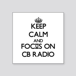 Keep calm and focus on Cb Radio Sticker